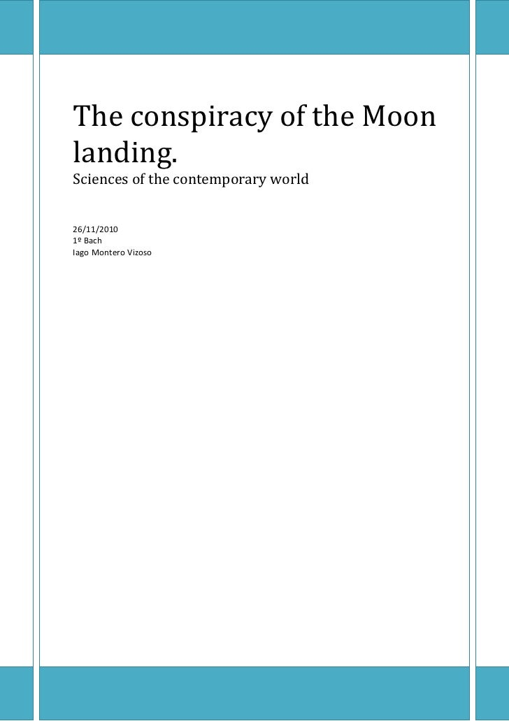 The conspiracy of the Moonlanding.Sciences of the contemporary world26/11/20101º BachIago Montero Vizoso