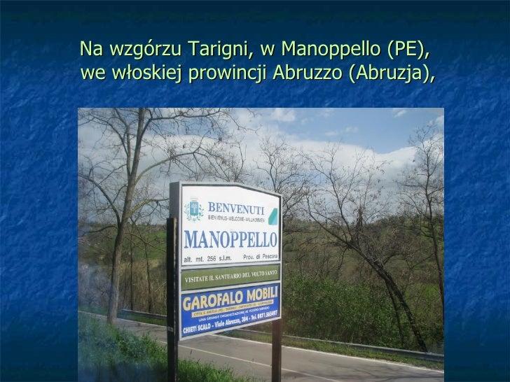 Na wzgórzu Tarigni, w Manoppello (PE),we włoskiej prowincji Abruzzo (Abruzja),