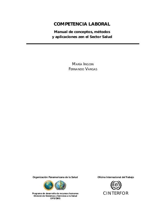 COMPETENCIA LABORAL Manual de conceptos, métodos y aplicaciones zen el Sector Salud MARÍA IRIGOIN FERNANDO VARGAS Oficina ...