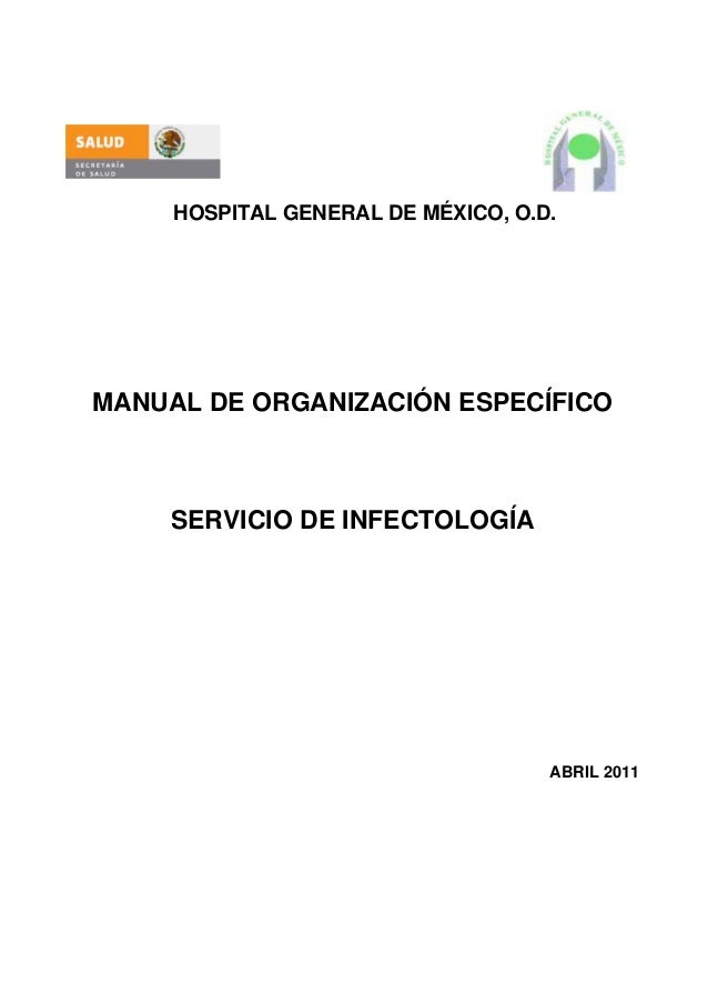 HOSPITAL GENERAL DE MÉXICO, O.D.MANUAL DE ORGANIZACIÓN ESPECÍFICO    SERVICIO DE INFECTOLOGÍA                             ...