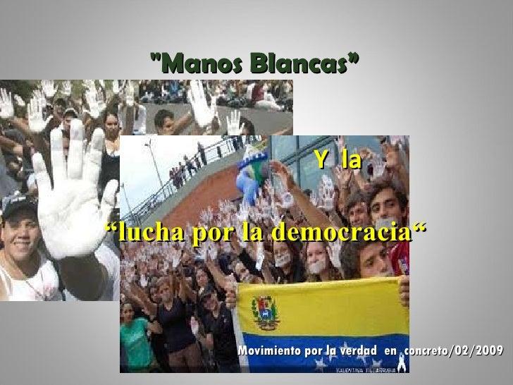 """""""Manos Blancas"""" """" lucha por la democracia""""  Y  la Movimiento por la verdad  en  concreto/02/2009"""