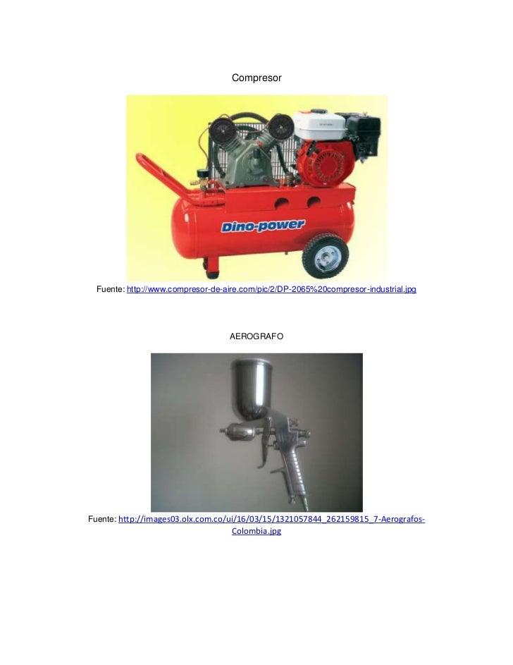 Compresor  Fuente: http://www.compresor-de-aire.com/pic/2/DP-2065%20compresor-industrial.jpg                              ...