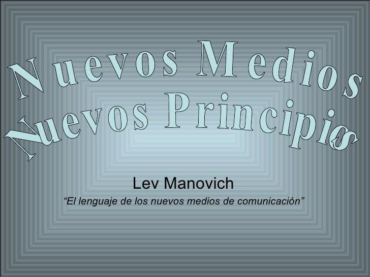 """Lev Manovich """" El lenguaje de los nuevos medios de comunicación"""" Nuevos Medios Nuevos Principios"""