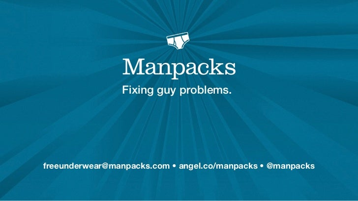 Fixing guy problems.freeunderwear@manpacks.com • angel.co/manpacks • @manpacks
