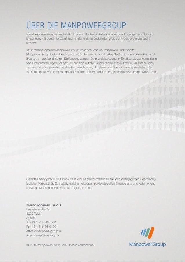 ÜBER DIE MANPOWERGROUP Die ManpowerGroup ist weltweit führend in der Bereitstellung innovativer Lösungen und Dienst- leist...