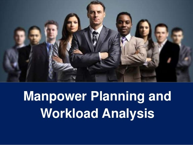 1 Manpower Planning and Workload Analysis