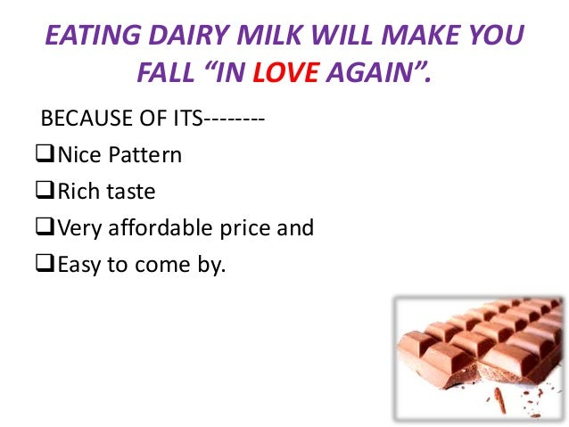 simple example for dairy milk ad campaing.