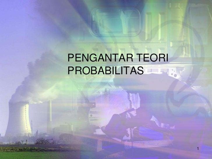 PENGANTAR TEORIPROBABILITAS                  1