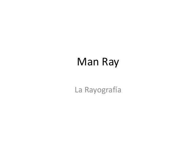 Man Ray La Rayografía