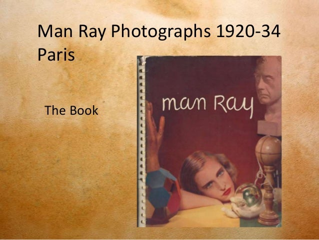 Man Ray Photographs 1920-34ParisThe Book