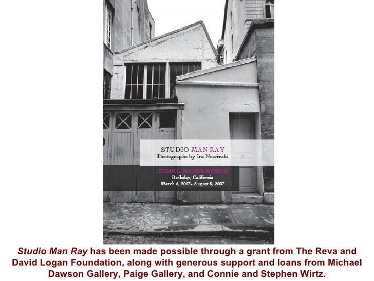 Studio Man Ray  has been made possible through a grant from The Reva and David Logan Foundation, along with generous suppo...