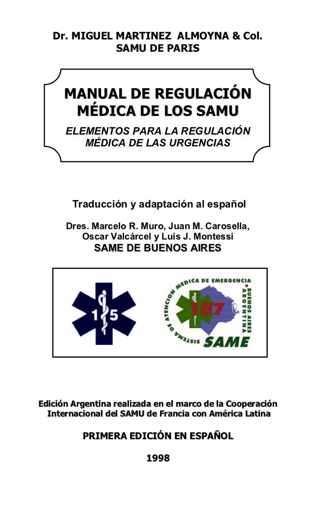 Dr. MIGUEL MARTINEZ ALMOYNA & Col.              SAMU DE PARIS      MANUAL DE REGULACIÓN       MÉDICA DE LOS SAMU      ELEM...