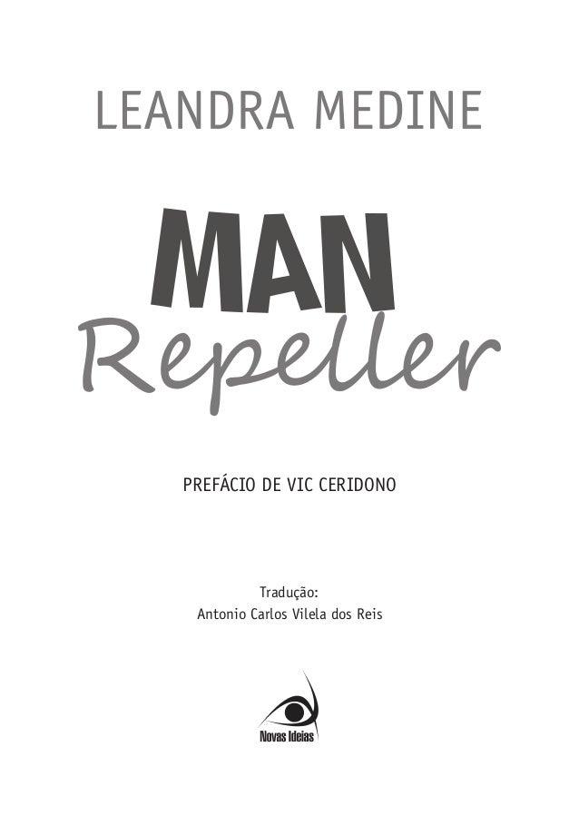 PREFÁCIO DE VIC CERIDONO Tradução: Antonio Carlos Vilela dos Reis Man Repeller_miolo.indd 3 30/04/2014 19:58:40