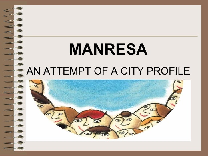 MANRESA AN ATTEMPT OF A CITY PROFILE