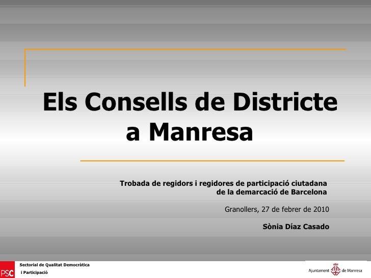 Els Consells de Districte a Manresa Trobada de regidors i regidores de participació ciutadana  de la demarcació de Barcelo...