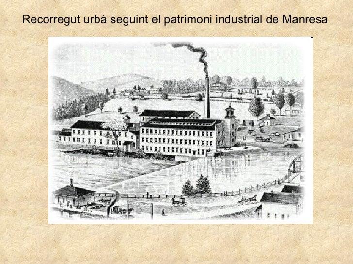 Recorregut urbà seguint el patrimoni industrial de Manresa