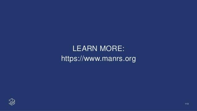 LEARN MORE: https://www.manrs.org 113