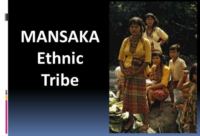 MANSAKA Ethnic Tribe