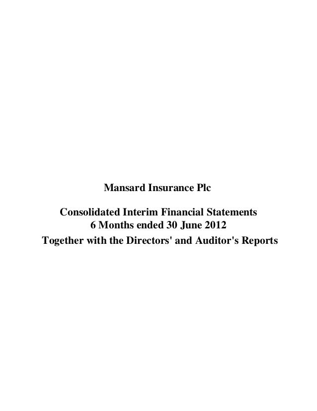 Together with the Directors' and Auditor's Reports Mansard Insurance Plc Consolidated Interim Financial Statements 6 Month...