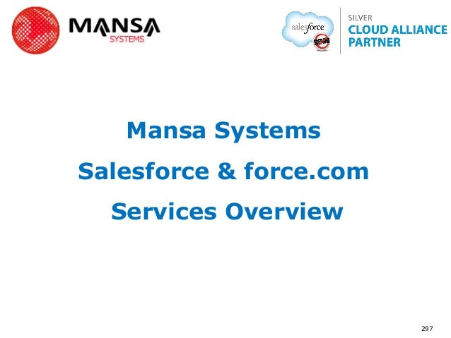 Mansa SystemsSalesforce & force.com  Services Overview                         297