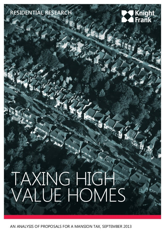 residential RESEARCH  TAXING HIGH VALUE HOMES AN ANALYSIS OF PROPOSALS FOR A MANSION TAX, SEPTEMBER 2013
