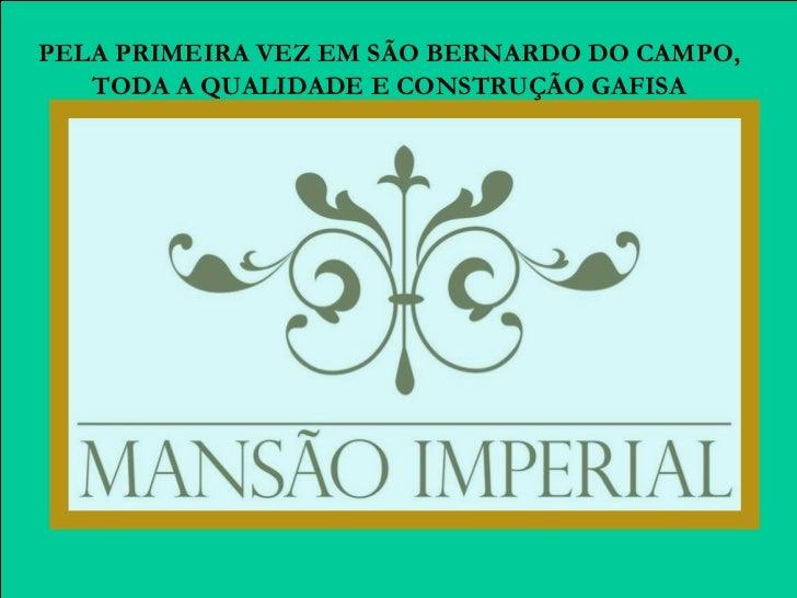 PELA PRIMEIRA VEZ EM SÃO BERNARDO DO CAMPO, TODA A QUALIDADE E CONSTRUÇÃO GAFISA