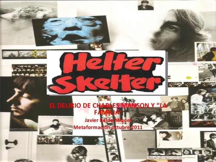 """EL DELIRIO DE CHARLES MANSON Y """"LA FAMILIA """" Javier Belda Miquel Metaformación octubre 2011"""