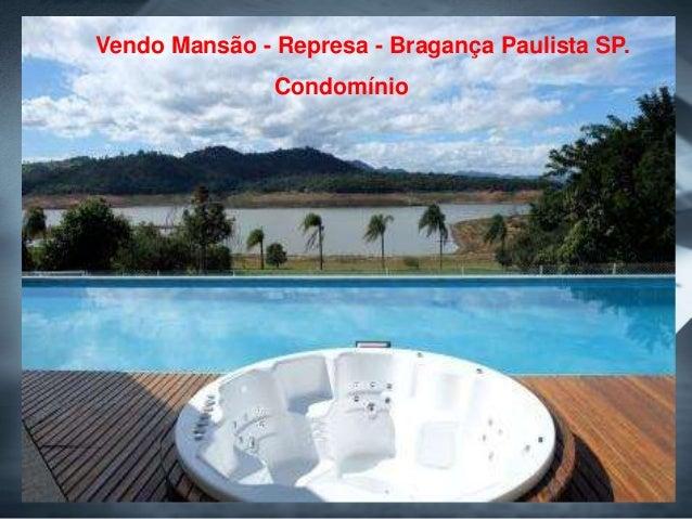 Vendo Mansão - Represa - Bragança Paulista SP. Condomínio