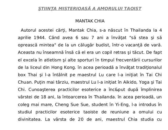 ŞTIINŢA MISTERIOASĂ A AMORULUI TAOIST MANTAK CHIA Autorul acestei cărţi, Mantak Chia, s-a născut în Thailanda la 4 aprilie...