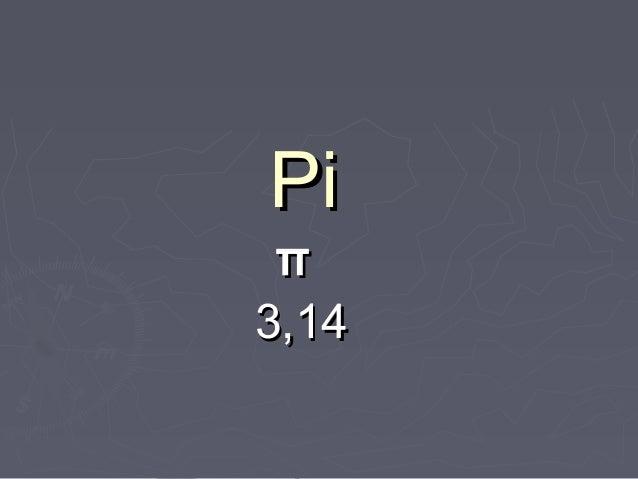Pi π3,14