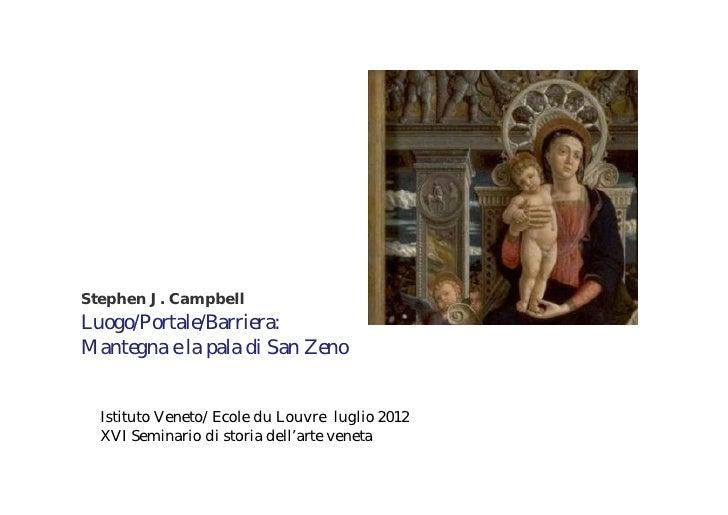 Stephen J. CampbellLuogo/Portale/Barriera:Mantegna e la pala di San Zeno  Istituto Veneto/Ecole du Louvre luglio 2012  XVI...