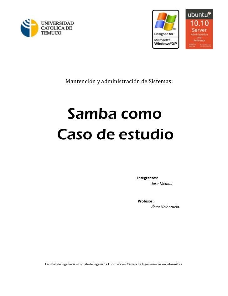 Mantención y administración de Sistemas:         Samba como        Caso de estudio                                        ...