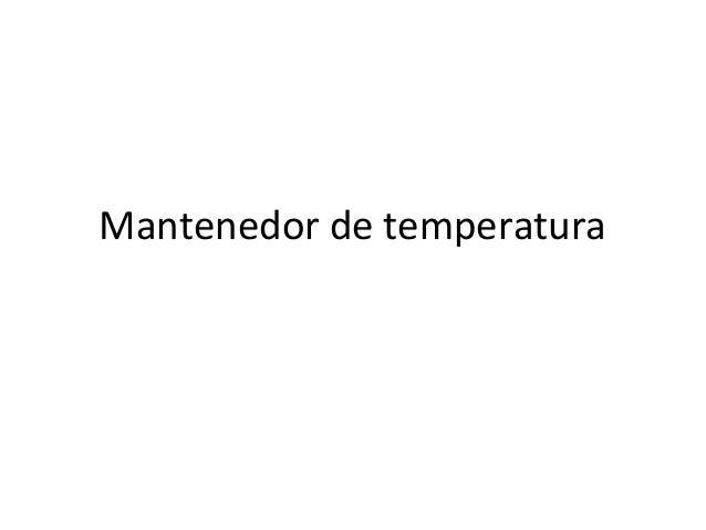 Mantenedor de temperatura
