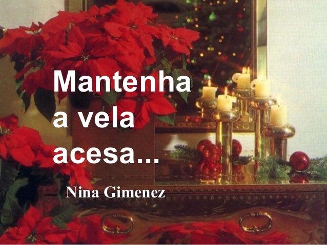 Mantenha a vela acesa... Nina Gimenez