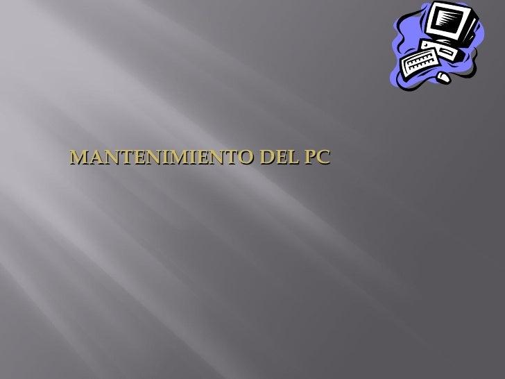 MANTENIMIENTO DEL PC