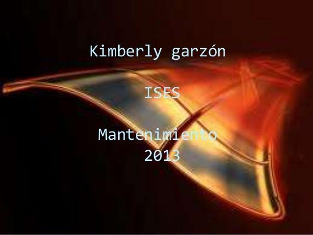 Kimberly garzón ISES Mantenimiento 2013