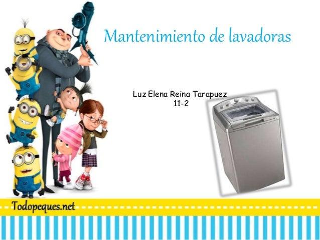 Mantenimiento de lavadoras Luz Elena Reina Tarapuez 11-2