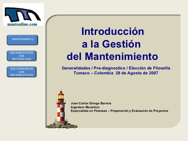 Introducción a la Gestión  del Mantenimiento   Generalidades / Pre-diagnostico / Elección de Filosofía Tumaco – Colombia  ...