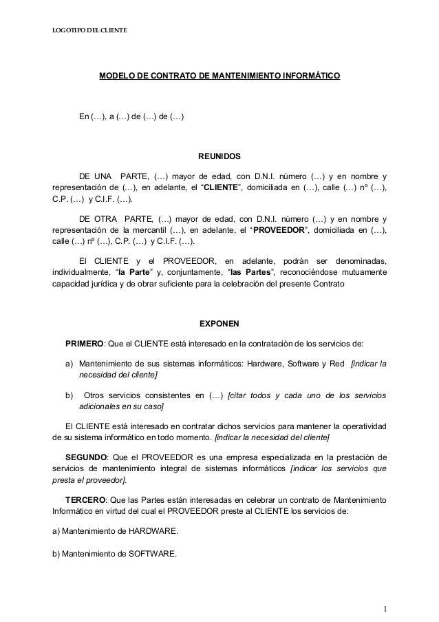 LOGOTIPO DEL CLIENTE  MODELO DE CONTRATO DE MANTENIMIENTO INFORMÁTICO  En (…), a (…) de (…) de (…)  REUNIDOS  DE UNA PARTE...