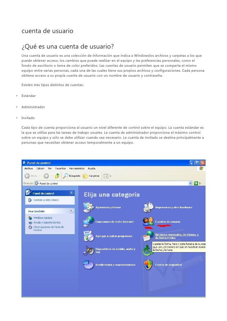 cuenta de usuario    ¿Qué es una cuenta de usuario?    Una cuenta de usuario es una colección de información que indica a ...