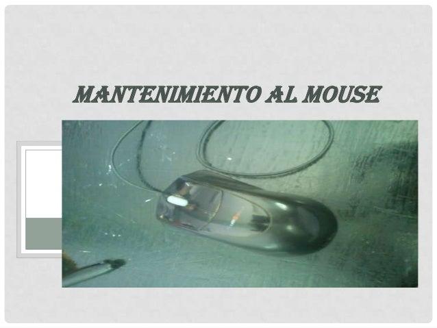 MANTENIMIENTO AL MOUSE