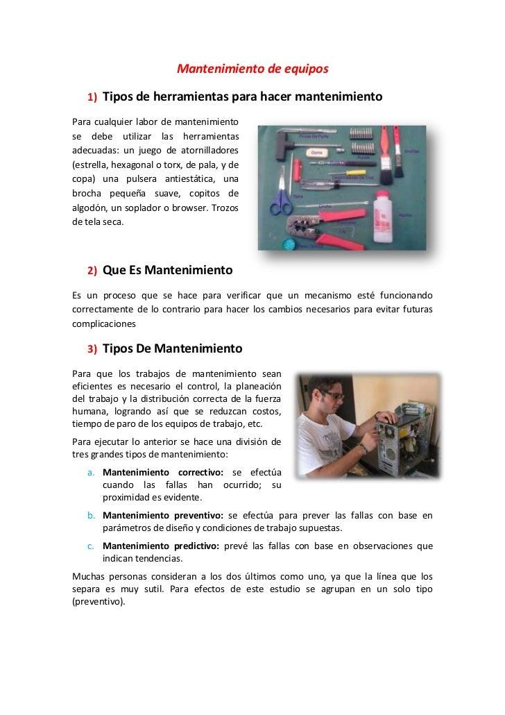 Mantenimiento de equipos   1) Tipos de herramientas para hacer mantenimientoPara cualquier labor de mantenimientose debe u...
