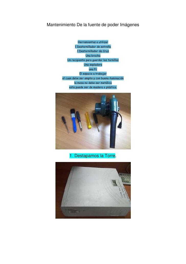 Mantenimiento De la fuente de poder Imágenes                  Herramientas a utilizar                1 Destornillador de e...