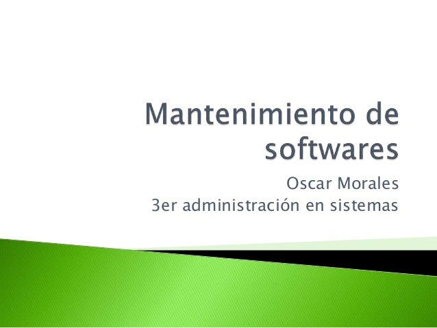 Oscar Morales 3er administración en sistemas