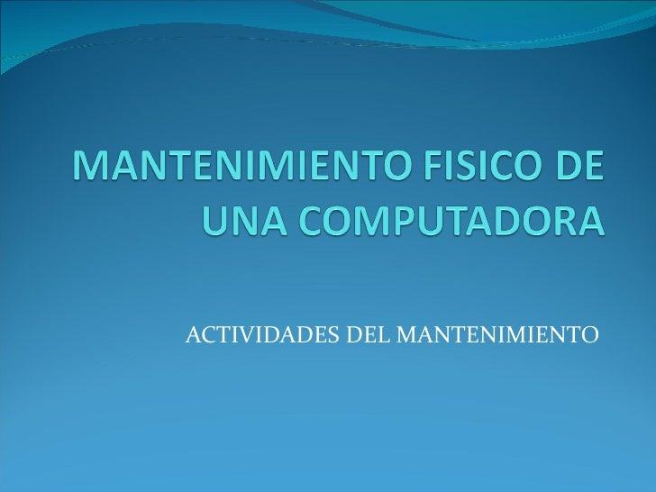 ACTIVIDADES DEL MANTENIMIENTO
