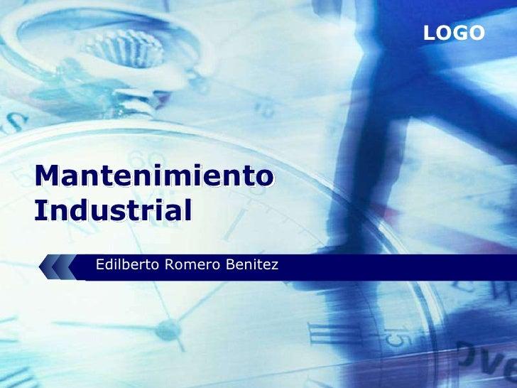 Mantenimiento Industrial<br />Edilberto Romero Benitez<br />