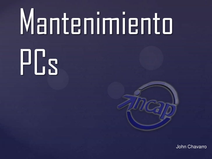 MantenimientoPCs<br />John Chavarro<br />