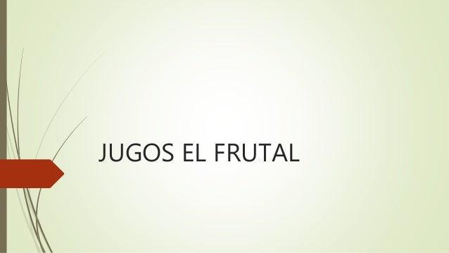 JUGOS EL FRUTAL