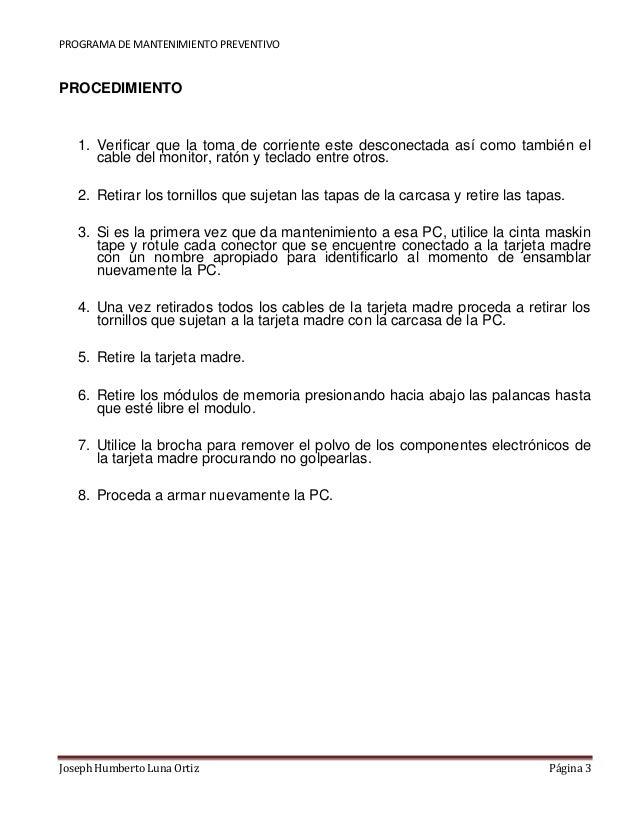 PROGRAMA DE MANTENIMIENTO PREVENTIVO  PROCEDIMIENTO  1. Verificar que la toma de corriente este desconectada así como tamb...