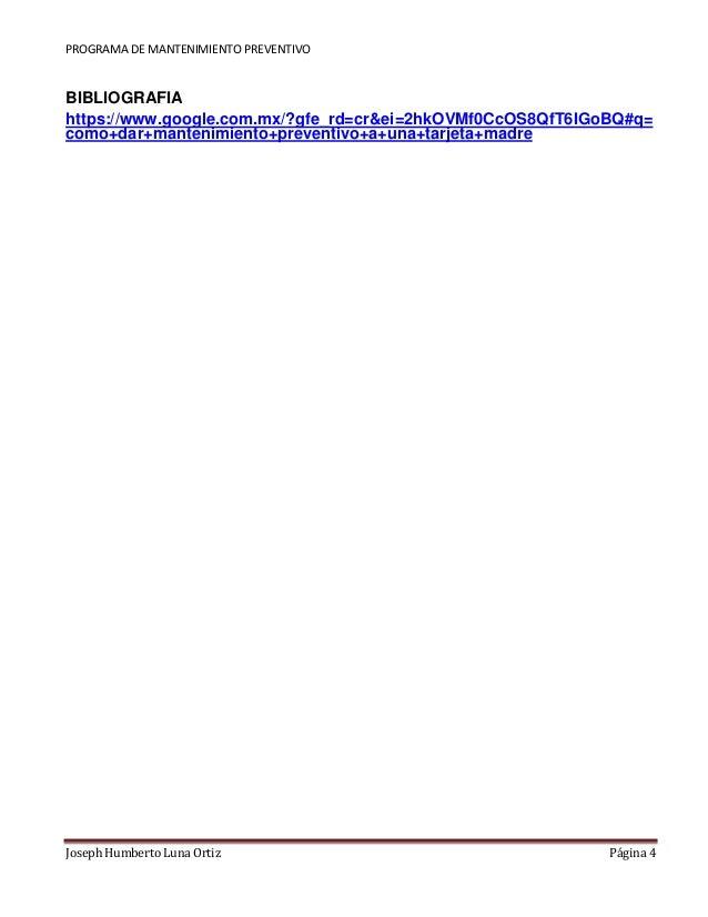 PROGRAMA DE MANTENIMIENTO PREVENTIVO  BIBLIOGRAFIA  https://www.google.com.mx/?gfe_rd=cr&ei=2hkOVMf0CcOS8QfT6IGoBQ#q=  com...